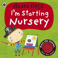 I'm Starting Nursery: A Pirate Pete Book (BOK)