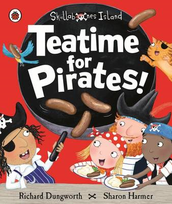 Teatime for Pirates!: A Ladybird Skullabones Island picture (BOK)