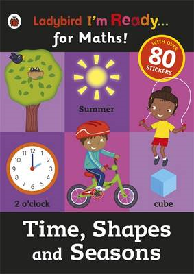 Time, Shapes and Seasons: Ladybird I'm Ready for Maths Stick (BOK)