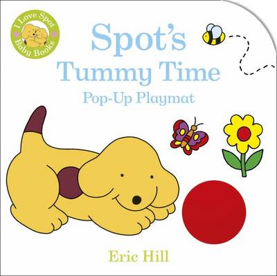 Spot's Tummy Time Pop-up Playmat (BOK)
