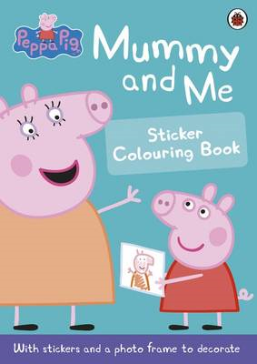 Peppa Pig: Mummy and Me Sticker Colouring Book (BOK)