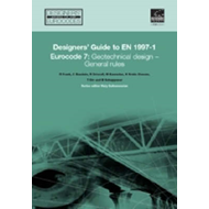 Designers' Guide to Eurocode 7: Geotechnical Design: Geotechnical Design - General Rules (BOK)