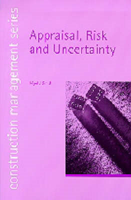 Appraisal, Risk and Uncertainty (Construction Management Series) (Student Paperbacks) (BOK)