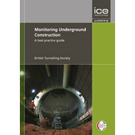 Monitoring Underground Construction: A Best Practice Guide (BOK)
