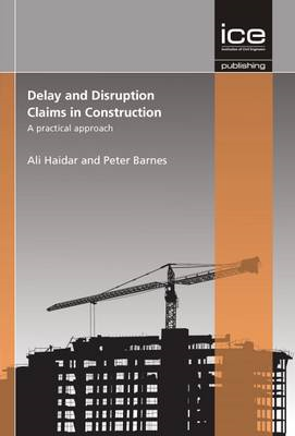 Delay and Disruption Claims in Construction: A Practical Approach (BOK)