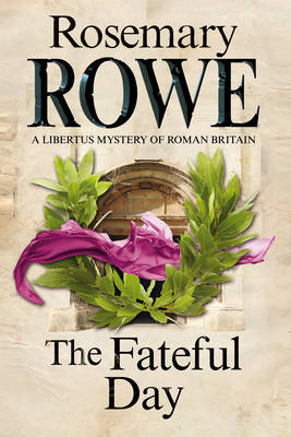 Fateful Day: A Mystery Set in Roman Britain (BOK)