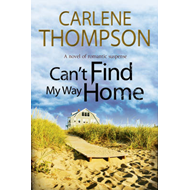 Can't Find My Way Home: A Novel of Romantic Suspense (BOK)