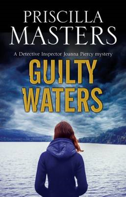 Guilty Waters: A Joanna Piercy British Police Procedural (BOK)