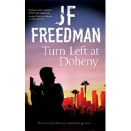 Turn Left at Doheny - A Tough-Edged Crime Novel Set in Los A (BOK)
