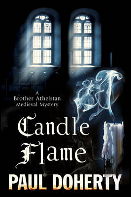 Candle Flame: A Novel of Mediaeval London Featuring Brother (BOK)
