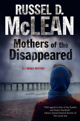 Mothers of the Disappeared: A J. Mcnee Mystery Set in Scotla (BOK)