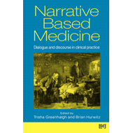 Narrative Based Medicine - Dialogue and Discourse in Clinica (BOK)