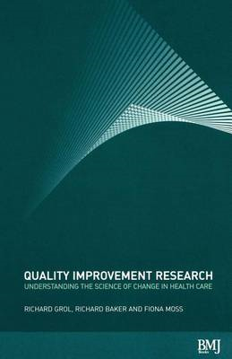 Quality Improvement Research: Understanding the Science of Change in Healthcare (BOK)