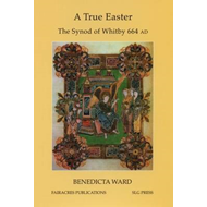 A True Easter: The Synod of Whitby 664 AD (BOK)