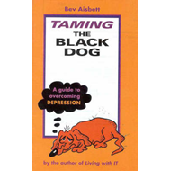 Taming the Black Dog: A Guide to Overcoming Depression (BOK)