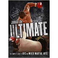 Ultimate: The Complete Guide to UFC and Mixed Martial Arts (BOK)