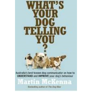 What's Your Dog Telling You? Australia's Best-Known Dog Comm (BOK)