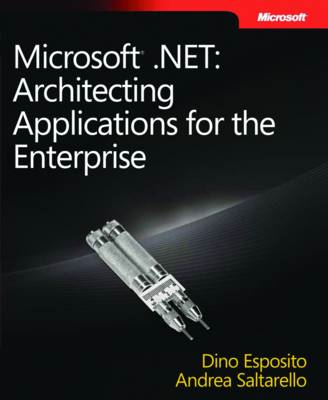Microsoft .NET: Architecting Applications for the Enterprise (BOK)