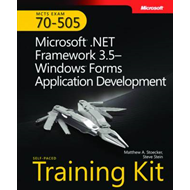 MCTS Self-paced Training Kit (Exam 70-505): Microsoft .NET Framework 3.5 - Windows Forms Application (BOK)