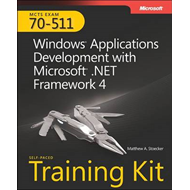 MCTS Self-paced Training Kit (Exam 70-511): Windows Application Development with Microsoft .NET Fram (BOK)