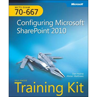 MCTS Self-paced Training Kit (Exam 70-667): Configuring Microsoft SharePoint 2010 (BOK)