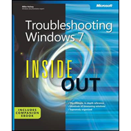 Troubleshooting Windows 7 Inside Out: The Ultimate, In-depth Troubleshooting Reference (BOK)