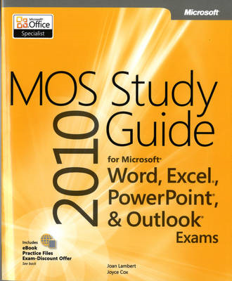 MOS 2010 Study Guide for Microsoft Word, Excel, PowerPoint, and Outlook (BOK)