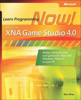 Microsoft XNA Game Studio 4.0: Learn Programming Now!: How to Program for Windows Phone 7, Xbox 360, (BOK)