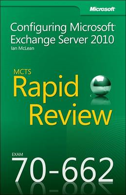 MCTS 70-662 Rapid Review: Configuring Microsoft Exchange Server 2010 (BOK)