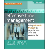 Effective Time Management: Using Microsoft Outlook to Organize Your Work and Personal Life (BOK)