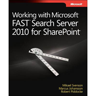Working with Microsoft Fast Search Server 2010 for Sharepoint (BOK)