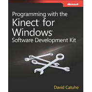 Programming with the Kinect for Windows Software Development Kit: Add Gesture and Posture Recognitio (BOK)