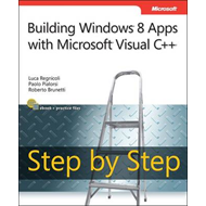 Build Windows 8 Apps with Microsoft Visual C++ Step by Step (BOK)
