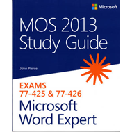 MOS 2013 Study Guide for Microsoft Word Expert (BOK)
