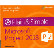 Microsoft Project 2013 Plain & Simple (BOK)