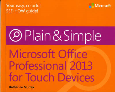 Microsoft Office Professional 2013 for Touch Devices Plain & Simple (BOK)
