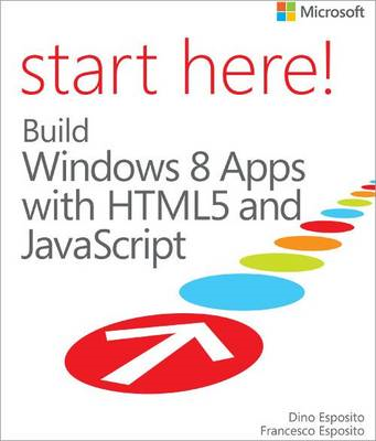 Start Here! Build Windows 8 Apps with HTML and JavaScript (BOK)