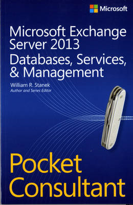 Microsoft Exchange Server 2013 Pocket Consultant: Databases, Services, and Management (BOK)