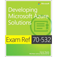Exam Ref 70-532 Developing Microsoft Azure Solutions (BOK)