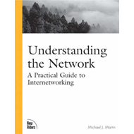 Understanding the Network: A Practical Guide to Internetworking (BOK)
