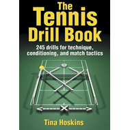 The Tennis Drill Book: 100 Drills for Techniques, Conditioning, and Match Tactics (BOK)