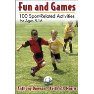 Fun and Games: 100 Sport-Related Activities for Ages 5-16 (BOK)