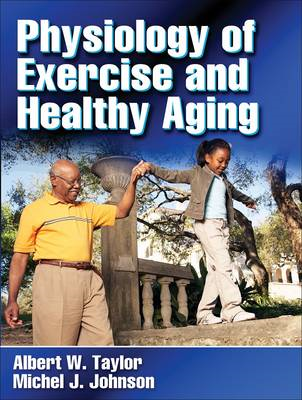 Physiology of Exercise and Healthy Aging (BOK)
