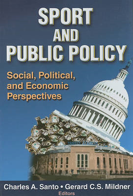Sport and Public Policy: Social, Political, and Economic Perspectives (BOK)