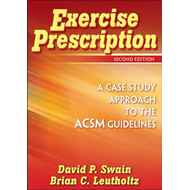 Exercise Prescription: A Case Study Approach to the ACSM Guidelines (BOK)