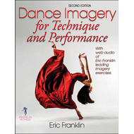 Dance Imagery for Technique and Performance - 2nd Edition (BOK)