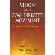 Vision and Goal-Directed Movement: Neurobehavioral Perspectives (BOK)