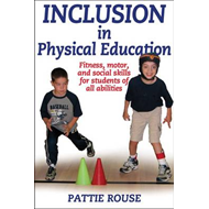 Inclusion in Physical Education: Fitness, Motor, and Social Skills for Students of All Abilities (BOK)