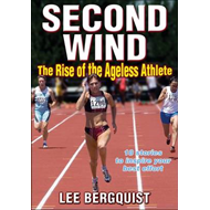 Second Wind: The Rise of the Ageless Athlete (BOK)