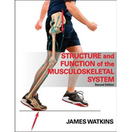 Structure and Function of the Musculoskeletal System (BOK)